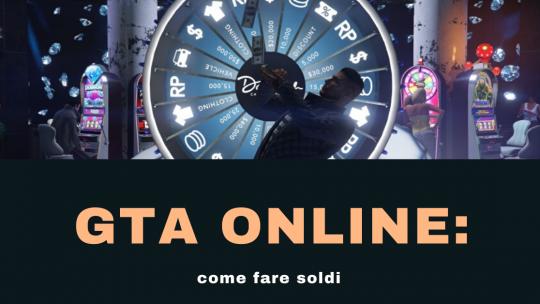 GTA Online: come fare soldi