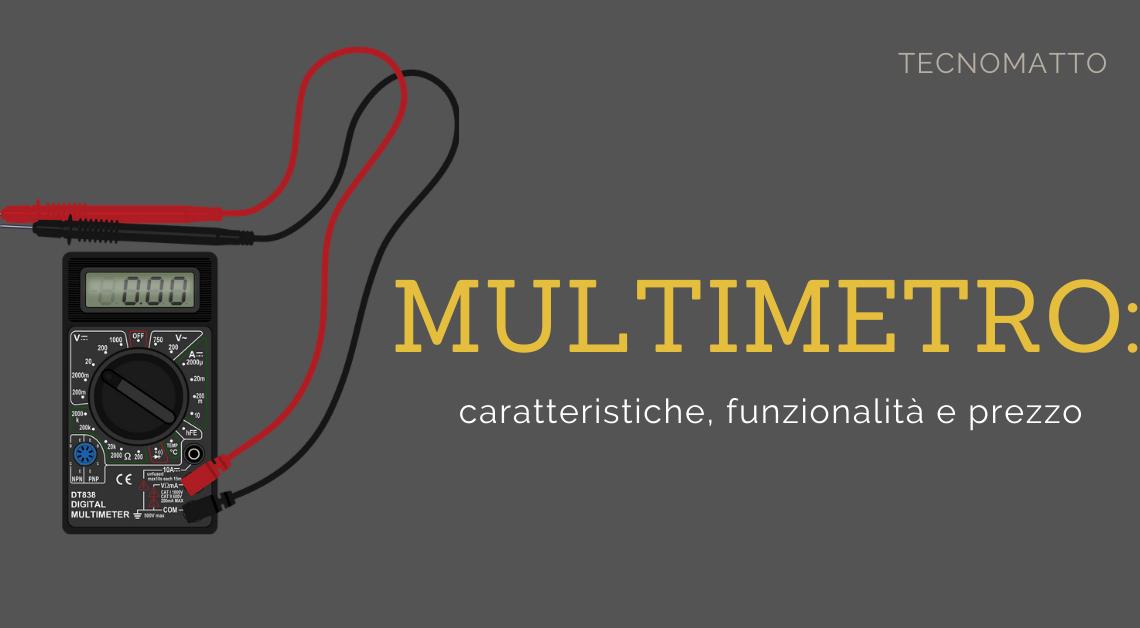 Multimetro: caratteristiche, funzionalità e prezzo