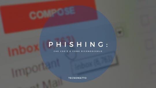 Phishing: che cos'è e come riconoscerlo