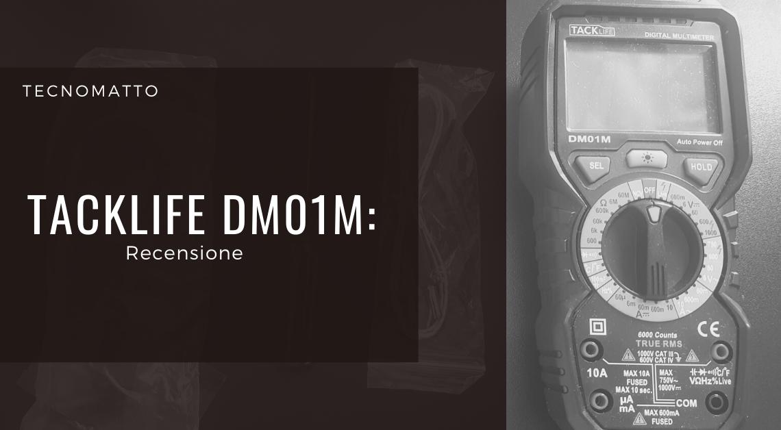 Multimetro digitale Tacklife DM01M: recensione