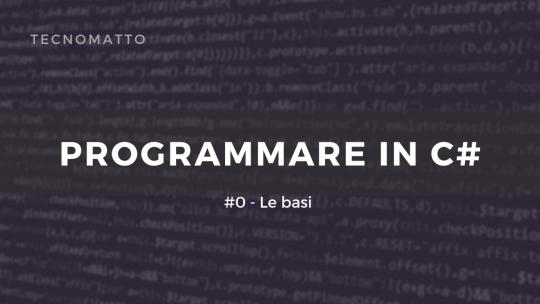 Programmare in C# – Le basi #0