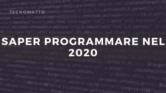 Saper programmare nel 2020