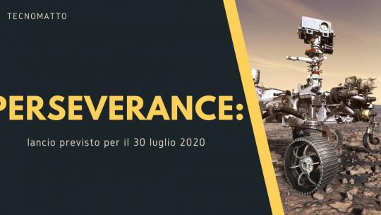 30 luglio 2020: Perseverance proverà a partire per Marte