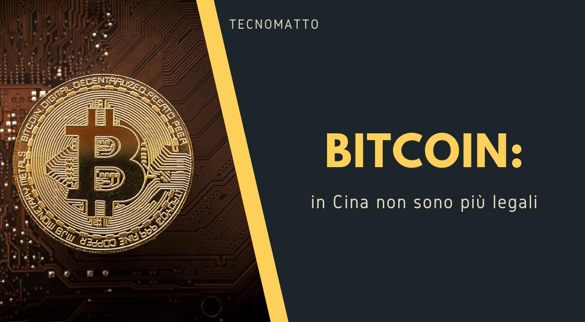 I Bitcoin sono divenuti illegali in Cina