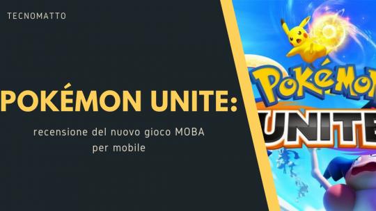 Pokemon Unite: recensione del nuovo gioco MOBA