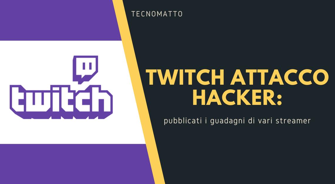 Twitch, grosso attacco hacker: pubblicati i guadagni degli streamer